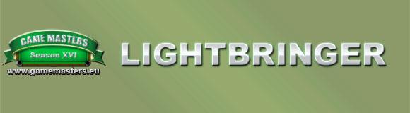 Game Masters Season XVI: Lightbringer